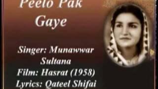 Peelo Pak Gaye-Munawwar Sultana-Hasrat (1958).flv