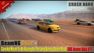 BeamNG Drive - Cars Not Meant To Be Racing On The Long Bumpy Desert Road (Will Anyone Make It?!)