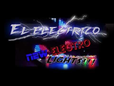 El Electrico- With the new Electro Lights