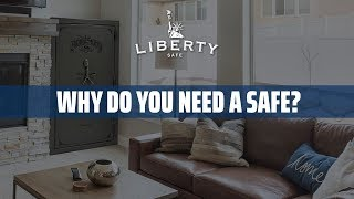 Why Do You Need a Safe?