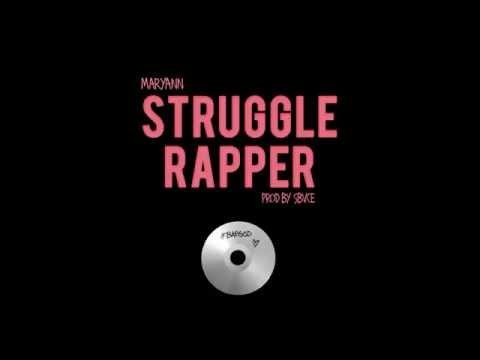 Maryann - Struggle Rapper (Prod By Sbvce) #BAEGOD