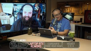 Intel stages comeback? Laptop RTX rumors & Corsair's fake RGB RAM | The Full Nerd Ep. 78