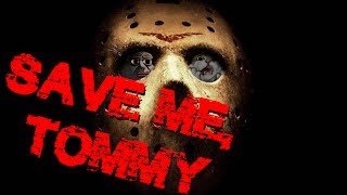 download lagu Save Me, Tommy - Friday The 13th -  gratis