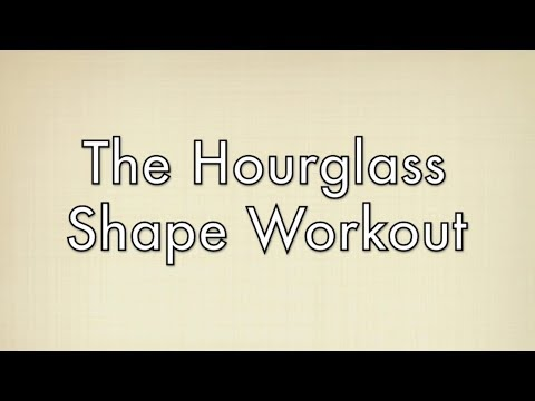 The Best Workout For Hourglass Shapes  Free Full Length Workout For Your Body Type