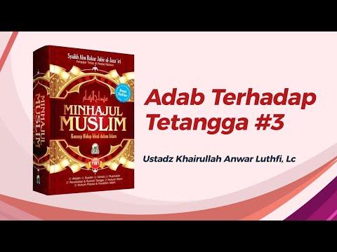 Adab Terhadap Tetangga #3 - Ustadz Khairullah Anwar Luthfi, Lc