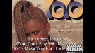 Yo Yo - You Can't Play With My Yo Yo feat. Ice Cube