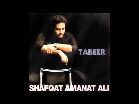 Naina - Tabeer-Shafqat Amanat Ali