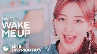 Twice Wake Me Up Line Distribution