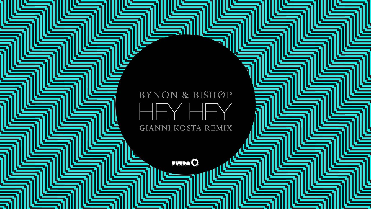 BYNON & Bishøp - Hey Hey (Gianni Kosta Remix) [Cover Art]