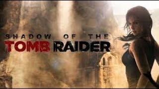 Shadow of the Tomb Raider #11