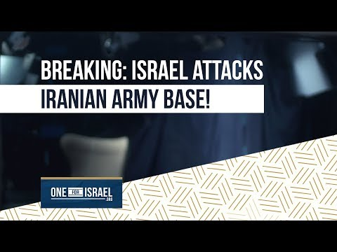 Breaking News: Israel attacks Iranian army base!