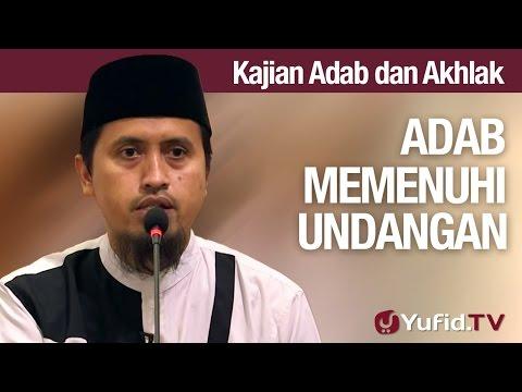 Kajian Akhlak #21: Adab Memenuhi Undangan - Ustadz Abdullah Zaen, MA