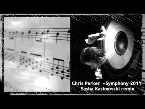 Chris Parker - Symphony 2011 (Sasha Kasimovski remix)