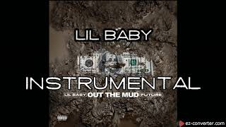 "Lil Baby - ""Out the mud"" ft. Future [INSTRUMENTAL]"