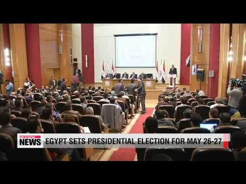 Egypt presidential election set for May 26-27