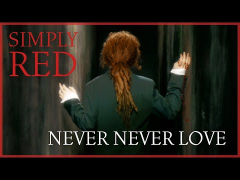 Simply Red - Never Never Love Music Videos