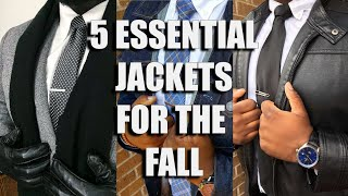 5 Essential Jackets For The Fall