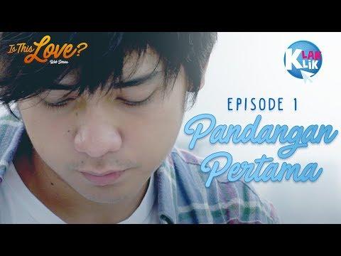 IS THIS LOVE | PART 1 : PANDANGAN PERTAMA