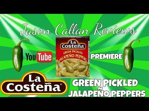 La Costena green pickled jalapeno peppers (YOUTUBE PREMIERE)