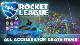 Rocket League - All New Accelerator Crate Items!!!