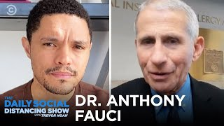 Dr. Fauci Answers Trevor's Questions About Coronavirus | The Daily Social Distancing Show