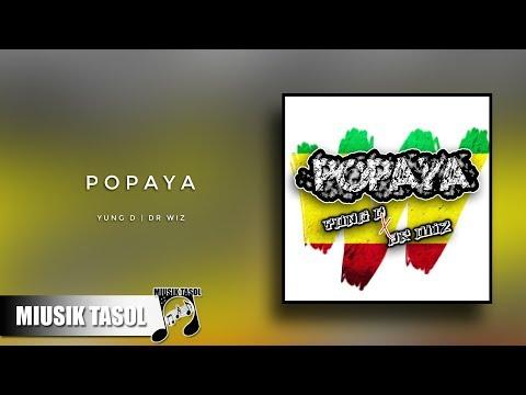 Yung D X Dr Wiz - Popaya