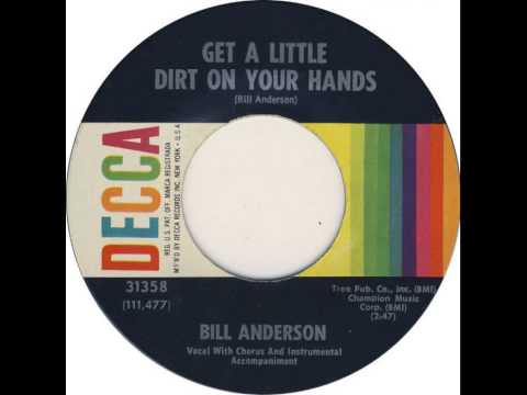 Bill Anderson - Get A Little Dirt On Your Hands