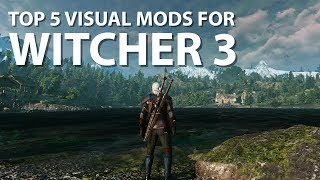 The Witcher 3 – The 5 Best Graphics Visual Mods