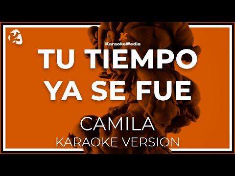 Camila - Tu Tiempo Ya Se Fue (Karaoke)