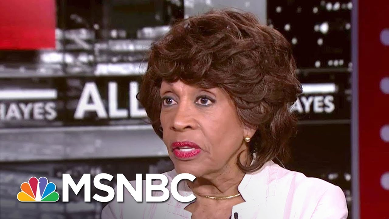 """Maxine Waters: """"Robert Mueller Is Going To Win""""   All In   MSNBC"""