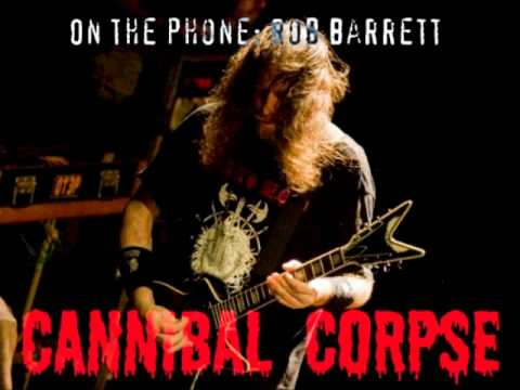 Cannibal Corpse Interview with Rob Barrett, March 28, 2012.mp3