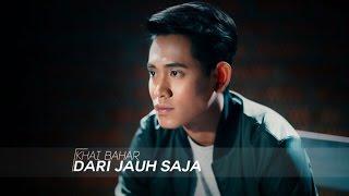 Download Lagu Khai Bahar - Dari Jauh Saja (Official Music Video) Gratis STAFABAND