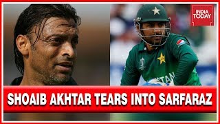 "Ind Vs Pak: Former Cricketer Shoaib Akhtar Blasts Sarfaraz Ahmed Over Loss, Calls Him ""Brainless"""