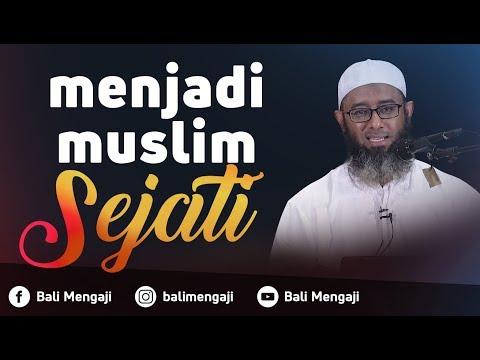 Menjadi Muslim Sejati - Ustadz Nizar Saad Jabal, Lc, M.Pd