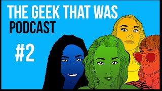 The Geek That Was Podcast #2 - guest Andie Bolt!