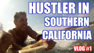 VLOG 1 - HUSTLER IN SOUTHERN CALIFORNIA!