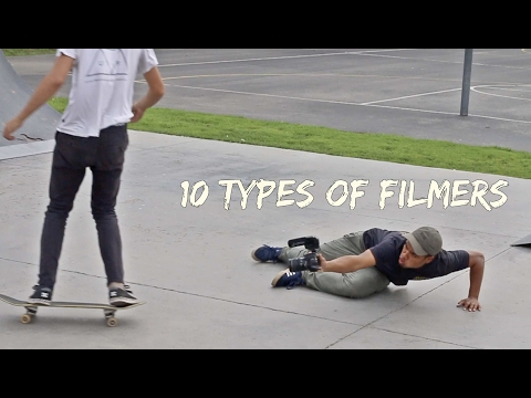 10 Types of Filmers