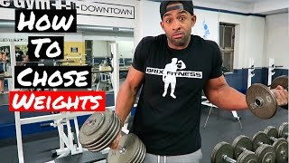 How to choose your weight - How many reps - How many sets