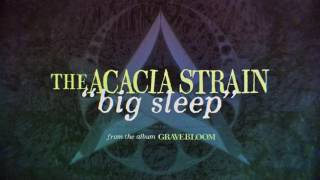 THE ACACIA STRAIN - Big Sleep (audio)