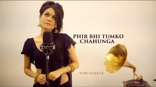 download lagu Phir Bhi Tumko Chahunga  Female Cover Version  gratis