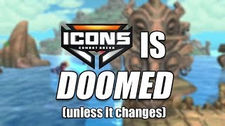 ICONS is Doomed (Unless it Changes)