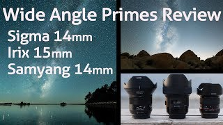 Wide Angles at Every Budget - Sigma 14mm ART, Irix 15mm Blackstone and Samyang 14mm f/2.8