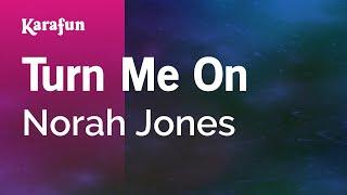 Karaoke Turn Me On Norah Jones