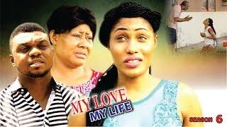 My Love My Life Season 6  - Latest 2016 Nigerian Nollywood Movie
