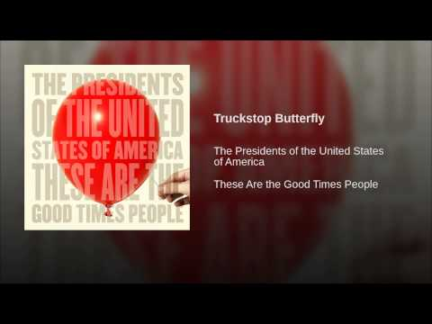 Presidents Of The United States Of America - Truckstop Butterfly