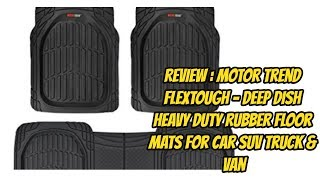REVIEW : Motor Trend FlexTough - Deep Dish Heavy Duty Rubber Floor Mats for Car SUV Truck & Van