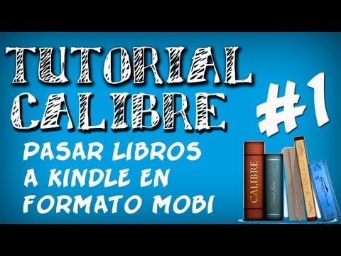 Tutorial Calibre   Como pasar libros a Kindle en formato MOBI
