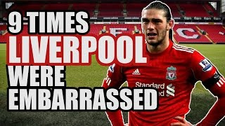9 Times Liverpool Were EMBARRASSED