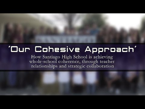 Our Cohesive Approach Santiago High School Story Youtube