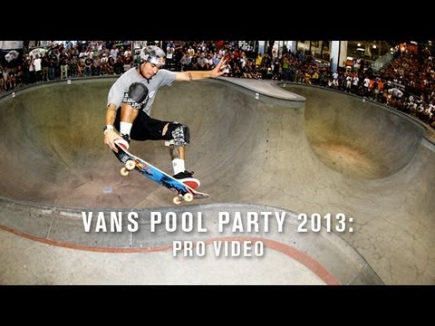 Vans Pool Party 2013: Pro Video - TransWorld SKATEboarding